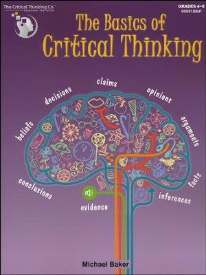 Basics of Critical Thinking   -     By: Michael Baker
