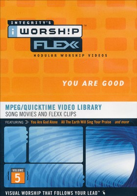 iWorship Flexx: You Are Good   -