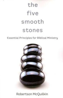 The Five Smooth Stones: Essential Principles for Biblical Ministry  -     By: Robertson McQuilkin