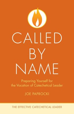 Called by Name: Preparing Yourself for the Vocation of the Catechetical Leader  -     Edited By: Joe Paprocki     By: Joe Paprocki