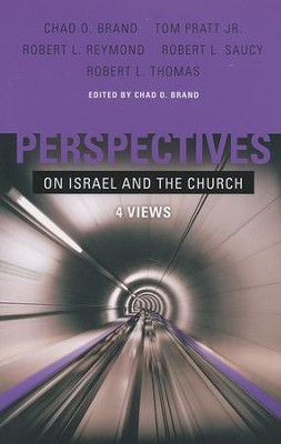 Perspectives on Israel and the Church: 4 Views  -     By: Tom Pratt, Robert Reymond, Robert Saucy