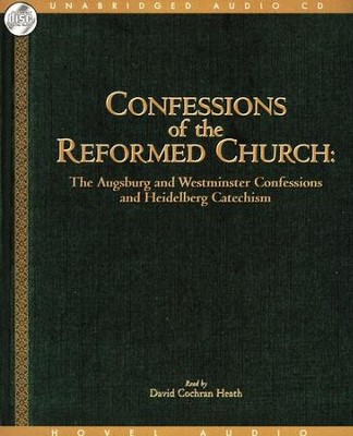 Confessions of the Reformed Church: The Augsburg, Westminister & Heidelberg Confessions - unabridged  -     By: Various Authors