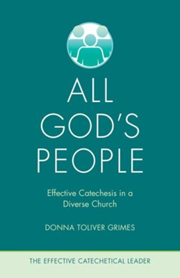 All God's People: Effective Catechesis in a Diverse Church  -     Edited By: Joe Paprocki DMin     By: Donna Tolliver Grimes