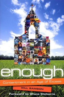 Enough: Contentment in an Age of Excess  -     By: Will Samson, Lisa Samson
