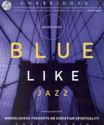 Blue Like Jazz Unabridged Audiobook on CD  -     By: Donald Miller