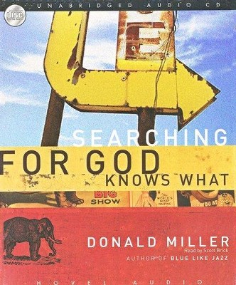 Searching for God Knows What Audiobook on CD   -     By: Donald Miller
