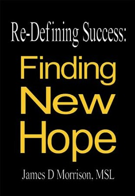 Re-Defining Success: Finding New Hope - eBook  -     By: James D. Morrison