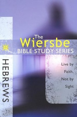 Hebrews: The Warren Wiersbe Bible Study Series   -     By: Warren W. Wiersbe