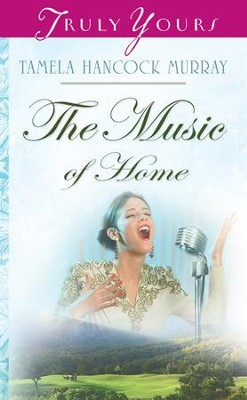 The Music Of Home - eBook  -     By: Tamela Hancock Murray