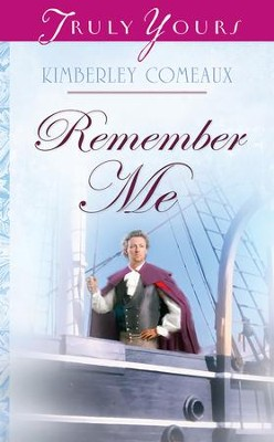 Remember Me - eBook  -     By: Kimberley Comeaux