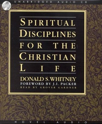 Spiritual Disciplines for the Christian Life - Unabridged Audiobook on CD  -     By: Donald Whitney