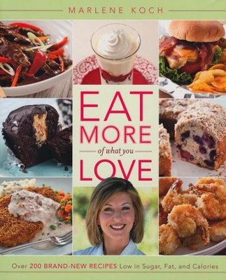 Eat More of what you Love   -     By: Marlene Koch