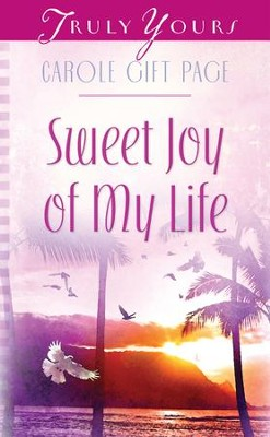 Sweet Joy Of My Life - eBook  -     By: Carole Gift Page