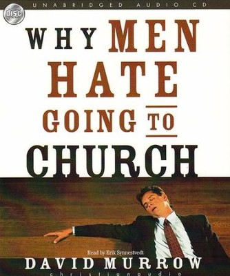 Why Men Hate Going to Church - Unabridged Audiobook on CD  -     By: David Murrow