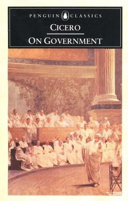 The Government   -     By: Marcus Tullius Cicero