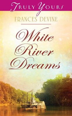 White River Dreams - eBook  -     By: Frances Devine