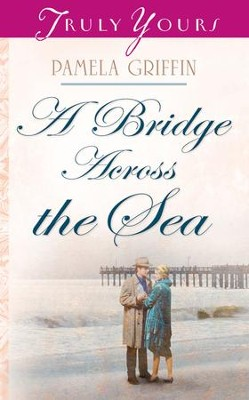 Bridge Across The Sea - eBook  -     By: Pamela Griffin
