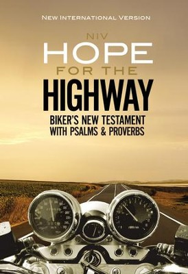 NIV Hope for the Highway Biker's New Testament with Psalms and Proverbs, softcover  -     By: Zondervan