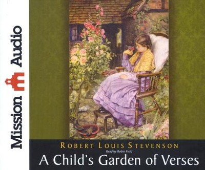A Child's Garden of Verses Unabridged Audiobook on CD  -     Narrated By: Robin Field     By: Robert Louis Stevenson