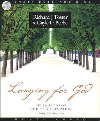 Longing for God: Seven Paths of Christian Devotion - Audiobook on CD  -     By: Richard Foster, Gayle D. Beebe