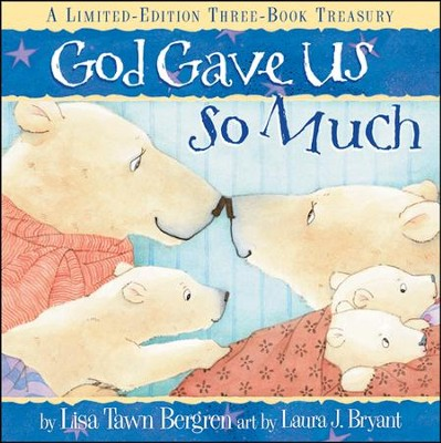 God Gave Us So Much: A Limited-Edition Three-Book Treasury - Slightly Imperfect  -     By: Lisa Tawn Bergren
