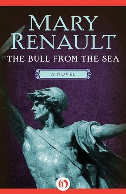 The Bull from the Sea: A Novel - eBook  -     By: Mary Renault