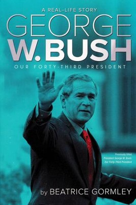 George W. Bush: Our 43rd President  -     By: Beatrice Gormley