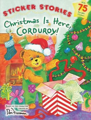 Christmas Is Here, Corduroy! Sticker Stories   -     By: Don Freeman