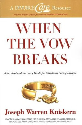 When the Vow Breaks: A Survival and Recovery Guide for Christians Facing Divorce  -     By: Joseph Warren Kniskern