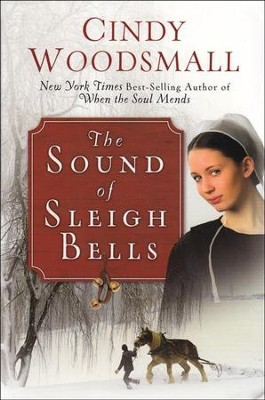 The Sound of Sleigh Bells  -     By: Cindy Woodsmall