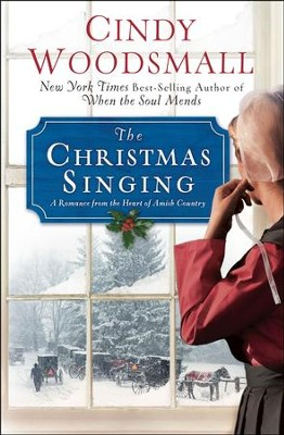 The Christmas Singing: A Romance from the Heart of Amish Country  -     By: Cindy Woodsmall