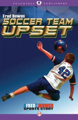 Soccer Team Upset - eBook  -     By: Fred Bowen