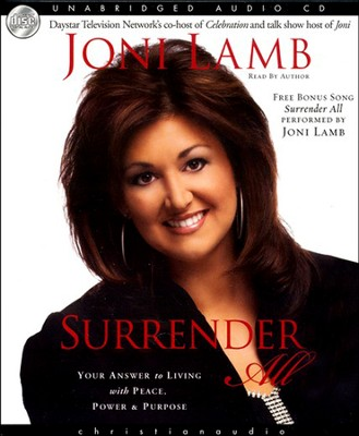 Surrender All: Your Answer to Living with Peace, Power, and Purpose - Unabridged Audiobook on CD  -     By: Joni Lamb
