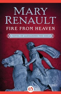 Fire from Heaven - eBook  -     By: Mary Renault