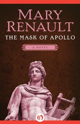The Mask of Apollo: A Novel - eBook  -     By: Mary Renault