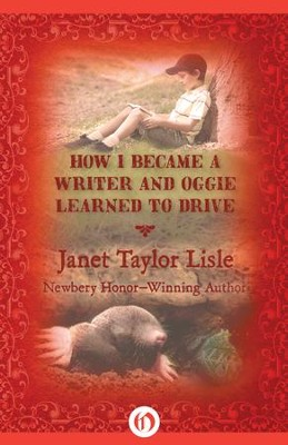 How I Became a Writer and Oggie Learned to Drive - eBook  -     By: Janet Taylor Lisle