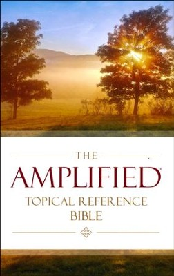 The Amplified Topical Reference Bible, Hardcover   -     Edited By: Lockman Foundation