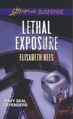Lethal Exposure  -     By: Elisabeth Rees