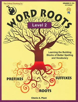 Word Roots Level 2   -     By: Cherie A. Plant