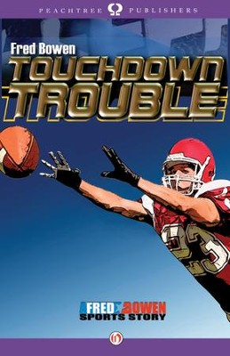 Touchdown Trouble - eBook  -     By: Fred Bowen
