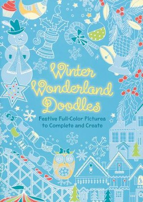 Winter Wonderland Doodles: Amazing Full-Color Pictures to Complete and Create  -     By: Jen Wainwright
