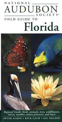 National Audubon Society Field Guide to Florida   -     By: Peter Alden, Rick Cech, Gil Nelson