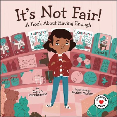 It's Not Fair!: A Book About Having Enough  -     By: Caryn Rivadeneira     Illustrated By: Isabel Munoz