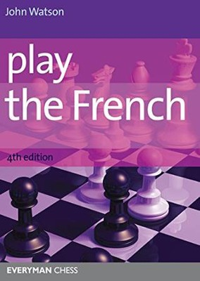 Play the French, 4th Edition  -     By: John Watson