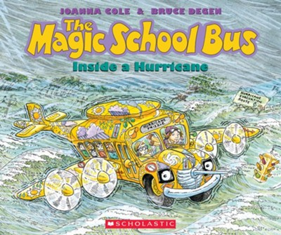 The Magic School Bus: Inside a Hurricane  -     By: Joanna Cole     Illustrated By: Bruce Degen