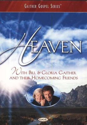 Heaven, DVD   -     By: Bill Gaither, Gloria Gaither, Homecoming Friends