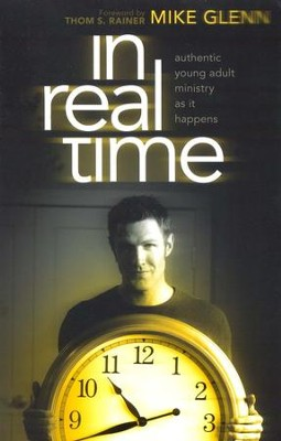 In Real Time: Authentic Young Adult Ministry As It Happens  -     By: Michael Glenn