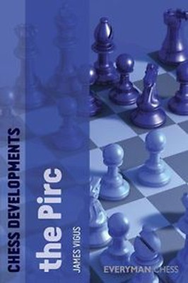 Chess Developments: The Pirc  -     By: James Vigus
