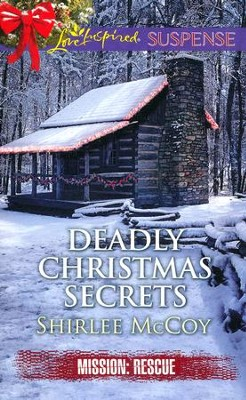 Deadly Christmas Secrets  -     By: Shirlee McCoy
