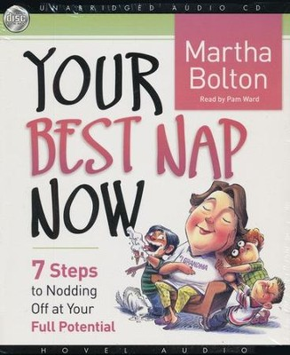 Your Best Nap Now: Seven Steps to Nodding Off at Your Full Potential - Audiobook on CD  -     By: Martha Bolton